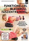 Funktionelles BLACKROLL Faszientraining - Für Profis und Einsteiger - Schneller zum Erfolg dank Faszienfitness (2015)
