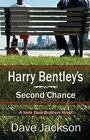 Harry Bentley's Second Chance by Dave Jackson (2008, Paperback)
