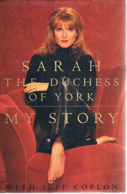Sarah The Duchess of York My Story by Sarah Ferguson Coplon Jeff - Book