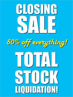 Closing Sale Total Liquidation Retail Display Sign, 18w X 24h