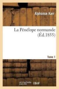 La Pénélope normande - Alphonse Karr