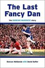 The Last Fancy Dan: The Duncan McKenzie Story by Duncan McKenzie, David Saffer (Hardback, 2009)