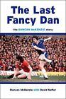 The Last Fancy Dan: The Duncan McKenzie Story by Duncan McKenzie, David Saffer (Hardback, 2009)