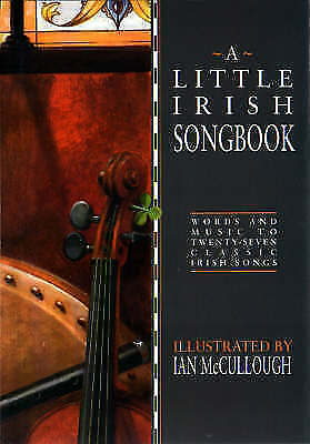A Little Irish Songbook: Words and Music to Twenty-Seven Classic Irish Songs
