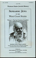 Sephardic Jews In The West Coast States Vol. 1 : The San Francisco Grandees...