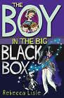 The Boy in the Big Black Box by Rebecca Lisle (Paperback, 2007)