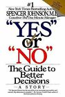 Yes  or  No : the Guide to Better Decisions: A Story by Spencer Johnson (Paperback, 1993)