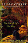 Mr.Golightly's Holiday by Salley Vickers (Hardback, 2003)