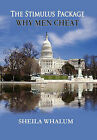 The Stimulus Package: Why Men Cheat by Sheila Whalum (Hardback, 2011)