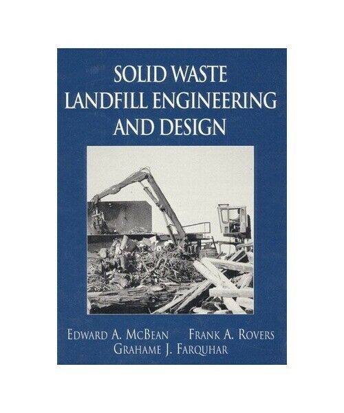"Edward A. Mcbean ""Solid Waste Landfill Engineering and Design"""