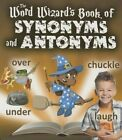 The Word Wizard's Book of Synonyms and Antonyms by Robin Johnson (Paperback / softback, 2015)