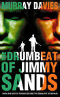 The Drumbeat of Jimmy Sands by Murray Davies (Paperback, 1999)
