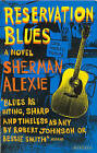 Reservation Blues by Sherman Alexie (Paperback, 1996)