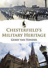 Chesterfield's Military Heritage by Gerry Tonder (Paperback, 2016)