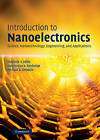 Introduction to Nanoelectronics: Science, Nanotechnology, Engineering and Applications by Michael A. Stroscio, Viatcheslav A. Kochelap, Vladimir V. Mitin (Hardback, 2007)