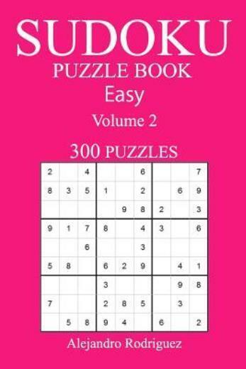 300 Easy Sudoku Puzzle Book  Volume 2
