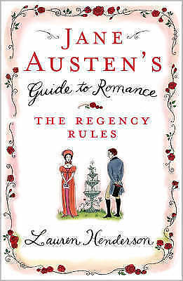1 of 1 - Jane Austen's Guide to Romance: The Regency Rules by Lauren Henderson, New Book