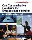 Oral Communication Excellence for Engineers and Scientists: Based on Executive Input by Judith Shaul Norback (Paperback / softback, 2013)