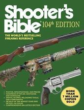 Shooters Bible, 104th Edition: The World's Bestselling Firearms Reference