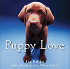 Puppy Love by Sheri Wachtstetter, Liz Palika (Hardback, 2009)