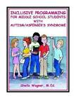 Inclusive Programming for Middle School Students With Autism 9781885477842
