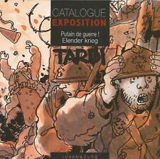 J. Tardi Catalogue Putain de Guerre exposition Luxembourg 2016 - 300 ex signé