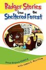 Badger Stories From The Sheltered Forest 9781450041287 by Doina Virginia Vladuca