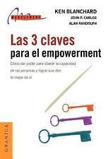 Las 3 Claves para el Empowerment : Cómo Dar Poder para Liberar la Capacidad...