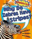 Why Do Zebras Have Stripes? Questions and Answers About Animals by Thomas Canavan (Paperback, 2016)