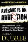 Average Is an Addiction by Deborah M Dubree (Paperback / softback, 2013)