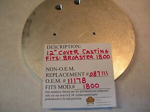 New-COVER-CASTING-12-034-11178-REPLACEMENT-FITS-MOD-1800-G-or-E-BROASTER-FRYER