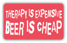 "Beer Is Cheap Slogan Car Bumper Sticker Decal 5"" x 3"""