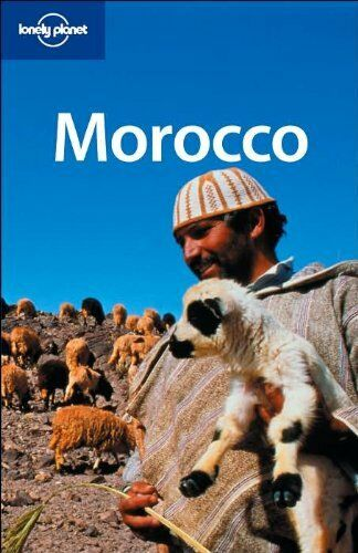 Morocco (Lonely Planet Country Guides) By Anthony Ham, Alison Bing, Paul Clamme