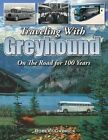 Traveling with Greyhound: On the Road for 100 Years by Robert Gabrick (Paperback, 2014)