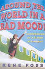 Around the World in a Bad Mood: Confessions of a Flight Attendant by Rene Foss (Paperback, 2002)