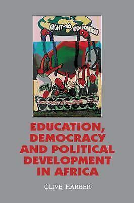 Education, Democracy and Political Development in Africa by Clive Harber