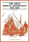 The Army Medical Department, 1818-1865 by Us Army Center of Military History, Mary C Gillet (Paperback / softback, 2012)