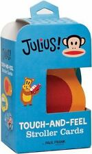 Julius! : Touch and Feel Stroller Cards by Paul Frank Industries Staff (2009,...