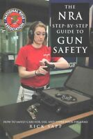 2016 The Nra Step-by-step Guide To Gun Safety Book / Rick Sapp / 160 Pages