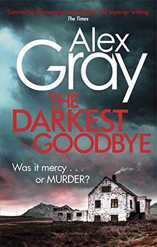 1 of 1 - The Darkest Goodbye (William Lorimer),Alex Gray- 9780751554885
