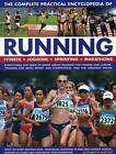 The Complete Practical Encyclopedia of Running: Fitness, Jogging, Sprinting, Marathons by Elizabeth Hufton (Paperback, 2016)