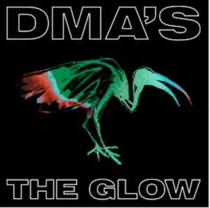 DMA's - The Glow - New CD Album