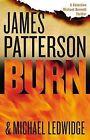 Burn by James Patterson, Michael Ledwidge (CD-Audio, 2015)