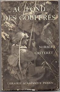 Au Fond Des Gouffres - Norbert Casteret 1936 - Spéléologie Gamme ComplèTe D'Articles