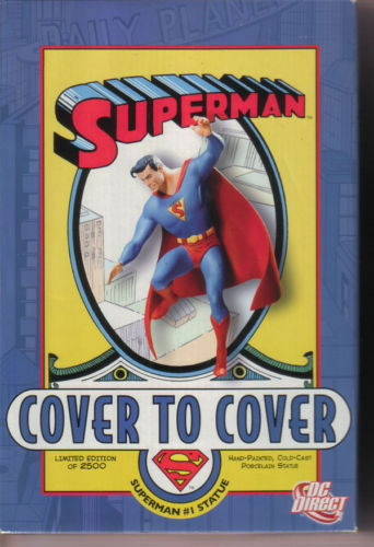 DC COMICS  SUPERMAN: COVER TO COVER: SUPERMAN #1 STATUE  Sculpted by Tony
