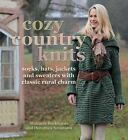 Cozy Country Knits : Socks, Hats, Jackets and Sweaters with Classic Rural Charm by Manuela Burkhardt and Dorothea Neumann (2013, Hardcover)