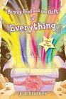 Buzzy Bud and the Gift of Everything by J I Starnes (Paperback / softback, 2015)