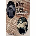The Boy Who Broke Lou Gehrig's Record 9781434386991 by Jerry Byrd Hardcover