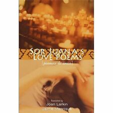 Sor Juana's Love Poems Poemas de Amor English and Spanish Edition