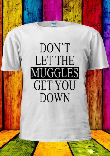 Don/'t Let The Muggles Get You Down T-shirt Vest Tank Top Men Women Unisex 1884